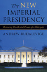 The New Imperial Presidency: Renewing Presidential Power after Watergate