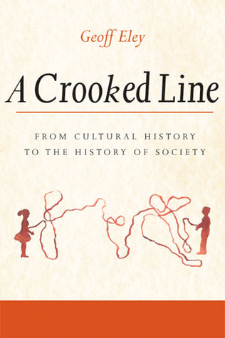 A Crooked Line: From Cultural History to the History of Society