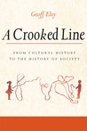 A Crooked Line by Geoff Eley
