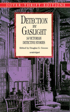Detection by Gaslight: 14 Victorian Detective Stories (Unabridged)