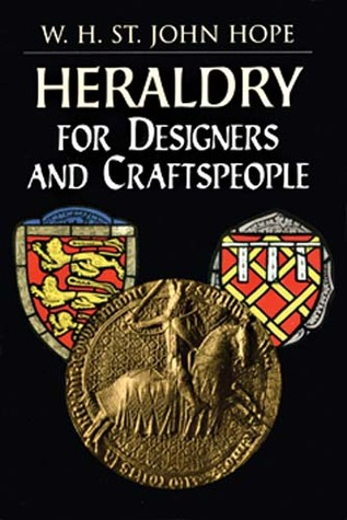 Heraldry for Designers and Craftspeople
