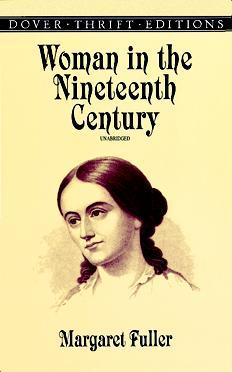Woman in the Nineteenth Century by Margaret Fuller