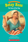 Betsy Ross: The Story of Our Flag