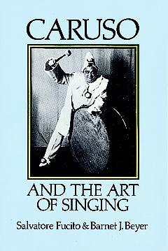 Caruso and the Art of Singing by Salvatore Fucito