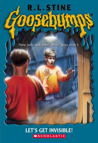 Let's Get Invisible! (Goosebumps #6)