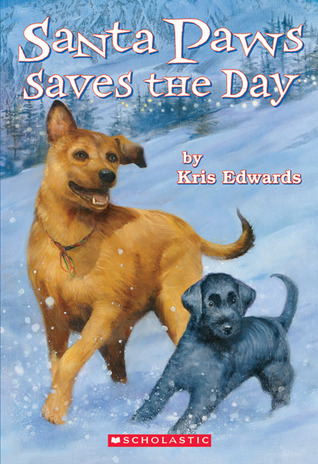 Santa Paws Saves The Day by Kris Edwards