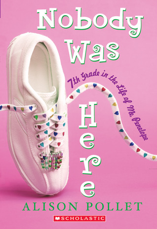 Nobody Was Here : Seventh Grade in the Life of Me, Penelope (Elston Prep, #1)