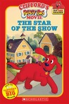 Clifford's Really Big Movie: The Star of the Show (Clifford: Big Red Reader)