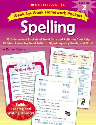 Week-by-Week Homework Packets: Spelling: Grade 2: 30 Independent Packets of Word Lists and Activities That Help Children Learn Key Word Patterns, High-Frequency Words, and More!
