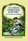 Victorian Parlour Poetry: An Annotated Anthology (Dover Books on Literature & Drama) (Dover Books on Literature & Drama)
