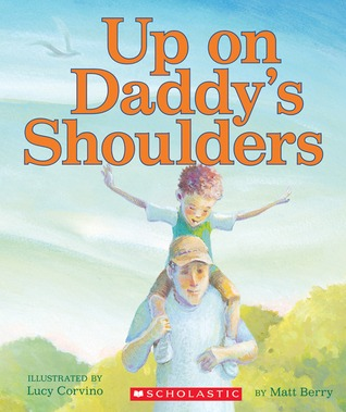 Up On Daddy's Shoulders by Matt  Berry