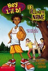 It's All in the Name (Hey L'il D!, #1)