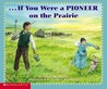 If You Were A Pioneer On The Prairie (If You Were)