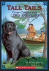Cross Country with Lewis and Clark (Tall Tails #2)