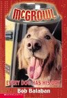Every Dog Has His Day (Mcgrowl #3)