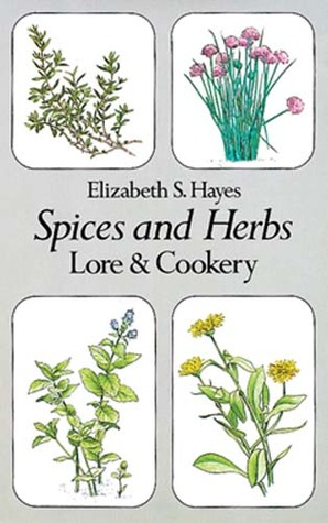 Spices and Herbs: Lore and Cookery