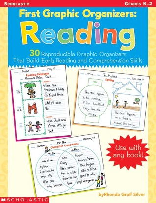 First Graphic Organizers: Reading: 30 Reproducible Graphic Organizers That Build Early Reading and Comprehension Skills