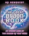 The Great Brain Book: an Inside Look at the Inside of Your Head