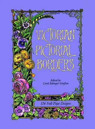 Victorian Pictorial Borders: 124 Full-Page Designs