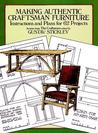 Making Authentic Craftsman Furniture: Instructions and Plans for 62 Projects