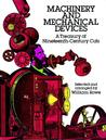 Machinery and Mechanical Devices: A Treasury of Nineteenth-century Cuts, Volume 1