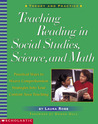 Teaching Reading in Social Studies, Science, and Math: Practical Ways to Weave Comprehension Strategies into Your Content Area Teaching