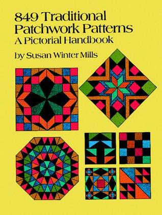 849 Traditional Patchwork Patterns: A Pictorial Handbook
