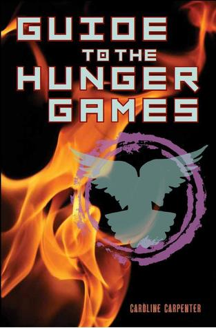 Guide to The Hunger Games by Caroline Carpenter