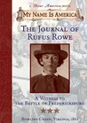 The Journal of Rufus Rowe, A Witness to the Battle of Fredericksburg (My Name Is America)