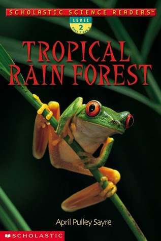 Tropical Rain Forest by April Pulley Sayre