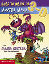 Dare to Draw in 3-d #1: Monster Mania: Crazy Creatures (monsters)