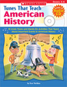 Tunes That Teach American History: 10 Lively Tunes and Hands-On Activities That Teach About Important Events in American History