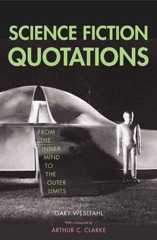 Science Fiction Quotations by Gary Westfahl