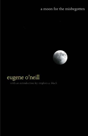 A Moon for the Misbegotten by Eugene O'Neill