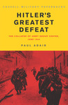Hitler's Greatest Defeat: The Collapse of Army Group Centre, June 1944 (Cassell Military Classics)