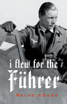I Flew for the Führer