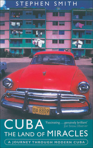 Cuba - The Land of Miracles by Stephen Smith