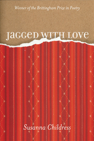 Jagged with Love by Susanna Childress