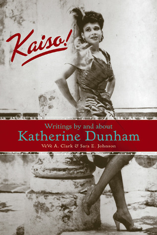 Kaiso!: Writings by and about Katherine Dunham