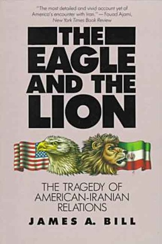 The Eagle and the Lion by James A. Bill