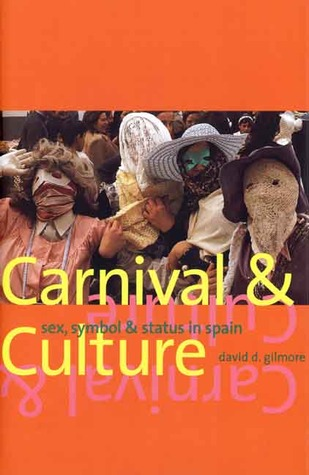 Carnival and Culture by David D. Gilmore