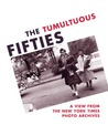 The Tumultuous Fifties: A View from the New York Times Photo Archives