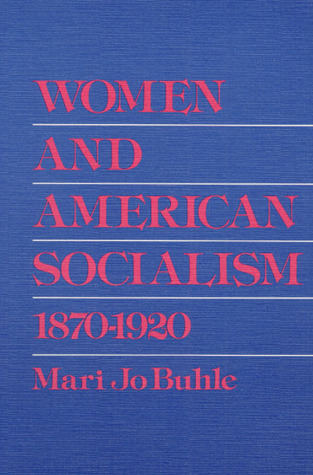 Women and American Socialism, 1870-1920