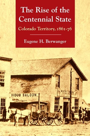 The Rise of the Centennial State: Colorado Territory, 1861-76