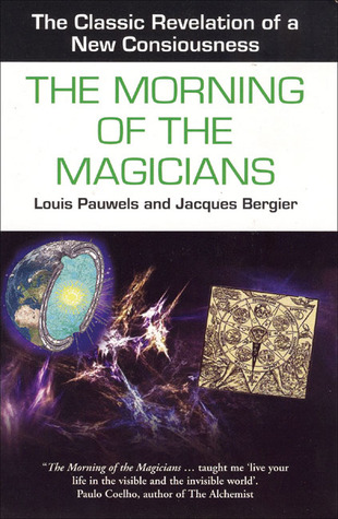 The Morning of the Magicians by Louis Pauwels