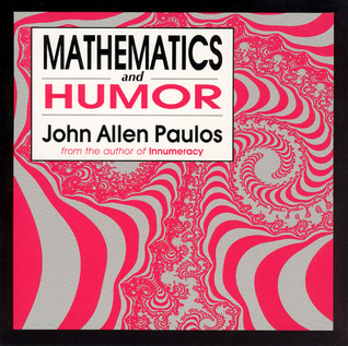 Mathematics and Humor: A Study of the Logic of Humor