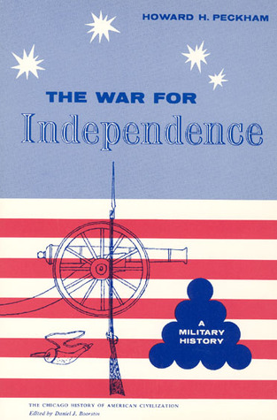 The War for Independence: A Military History (Chicago History of American Civilization)