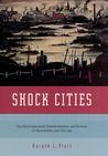 Shock Cities: The Environmental Transformation and Reform of Manchester and Chicago