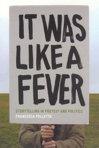 It Was Like a Fever: Storytelling in Protest and Politics