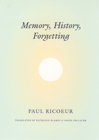 Memory, History, Forgetting by Paul Ricœur